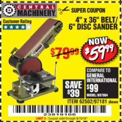 "Harbor Freight Coupon 4"" X 36"" BELT/6"" DISC SANDER Lot No. 64778/97181/5154 Expired: 8/10/18 - $59.99"