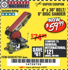 "Harbor Freight Coupon 4"" X 36"" BELT/6"" DISC SANDER Lot No. 64778/97181/5154 Expired: 11/30/18 - $59.99"