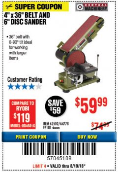 "Harbor Freight Coupon 4"" X 36"" BELT/6"" DISC SANDER Lot No. 64778/97181/5154 Expired: 8/19/18 - $59.99"