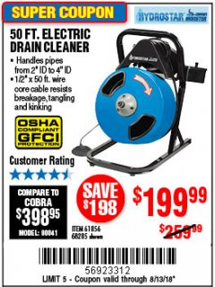 Harbor Freight Coupon 50 FT. ELECTRIC DRAIN CLEANER Lot No. 68285/61856 Expired: 8/13/18 - $199.99