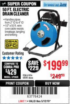 Harbor Freight Coupon 50 FT. ELECTRIC DRAIN CLEANER Lot No. 68285/61856 Expired: 5/12/19 - $199.99
