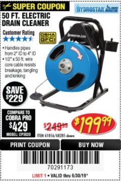Harbor Freight Coupon 50 FT. ELECTRIC DRAIN CLEANER Lot No. 68285/61856 Expired: 6/30/19 - $199.99