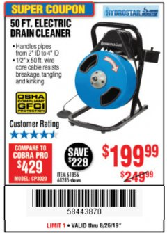 Harbor Freight Coupon 50 FT. ELECTRIC DRAIN CLEANER Lot No. 68285/61856 Expired: 8/26/19 - $199.99
