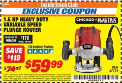 Harbor Freight ITC Coupon 1.5 HP VARIABLE SPEED PLUNGE ROUTER Lot No. 67119 Dates Valid: 12/31/69 - 5/31/19 - $59.99