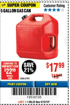Harbor Freight Coupon 5 GALLON GAS CAN Lot No. 60401/67997 Expired: 5/13/18 - $17.99