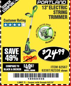 "Harbor Freight Coupon 13"" ELECTRIC STRING TRIMMER Lot No. 62567/62338 Expired: 6/2/18 - $24.99"
