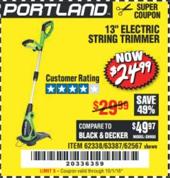 "Harbor Freight Coupon 13"" ELECTRIC STRING TRIMMER Lot No. 62567/62338 Expired: 10/1/18 - $24.99"
