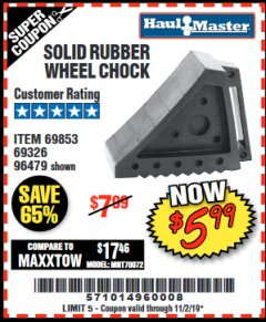 Harbor Freight Coupon SOLID RUBBER WHEEL CHOCK Lot No. 96479/69326/69853 Valid: 9/16/19 11/2/19 - $5.99