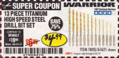 Harbor Freight Coupon 13 PIECE TITANIUM NITRIDE COATED HIGH SPEED STEEL DRILL BITS Lot No. 1800/61621 Expired: 6/30/19 - $4.99
