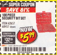 Harbor Freight Coupon 100 PIECE SECURITY BIT SET Lot No. 62657/68457 Expired: 6/30/18 - $5.99