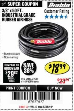 "Harbor Freight Coupon DIABLO 3/8"" X 50 FT. HEAVY DUTY PREMIUM RUBBER AIR HOSE Lot No. 62884/69580/61939/62890 EXPIRES: 5/31/19 - $18.99"