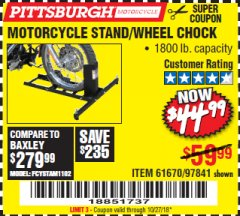Harbor Freight Coupon MOTORCYCLE STAND/WHEEL CHOCK Lot No. 97841/61670 Expired: 10/27/18 - $44.99