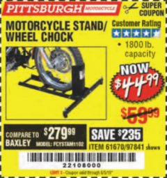 Harbor Freight Coupon MOTORCYCLE STAND/WHEEL CHOCK Lot No. 97841/61670 Expired: 6/5/19 - $44.99