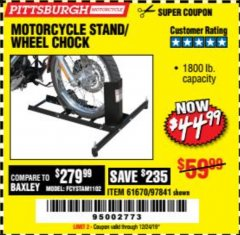 Harbor Freight Coupon MOTORCYCLE STAND/WHEEL CHOCK Lot No. 97841/61670 Expired: 12/24/19 - $44.99
