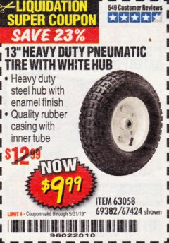 "Harbor Freight Coupon 13"" PNEUMATIC TIRE WITH WHITE HUB Lot No. 69382/67424 EXPIRES: 5/31/19 - $9.99"