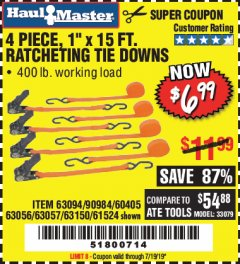"Harbor Freight Coupon 4 PIECE 1"" X 15 FT. RATCHETING TIE DOWNS Lot No. 90984/60405/61524/62322/63056/63057/63150 Valid Thru: 7/19/19 - $6.99"