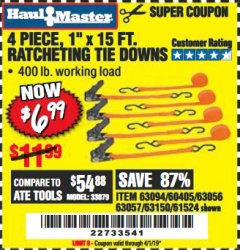 "Harbor Freight Coupon 4 PIECE 1"" X 15 FT. RATCHETING TIE DOWNS Lot No. 90984/60405/61524/62322/63056/63057/63150 Expired: 4/1/19 - $6.99"