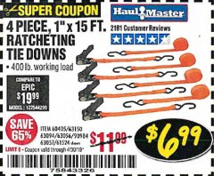 "Harbor Freight Coupon 4 PIECE 1"" X 15 FT. RATCHETING TIE DOWNS Lot No. 90984/60405/61524/62322/63056/63057/63150 Valid Thru: 4/30/19 - $6.99"