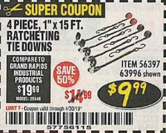 "Harbor Freight Coupon 4 PIECE 1"" X 15 FT. RATCHETING TIE DOWNS Lot No. 90984/60405/61524/62322/63056/63057/63150 Valid Thru: 4/30/19 - $9.99"