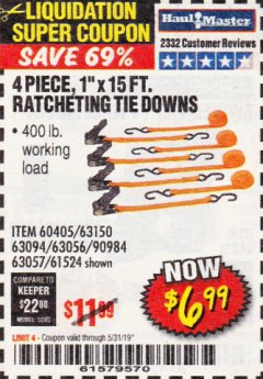 "Harbor Freight Coupon 4 PIECE 1"" X 15 FT. RATCHETING TIE DOWNS Lot No. 90984/60405/61524/62322/63056/63057/63150 Valid Thru: 5/31/19 - $6.99"