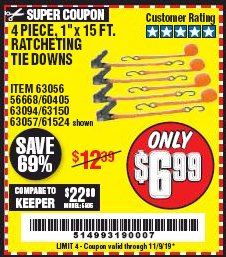 "Harbor Freight Coupon 4 PIECE 1"" X 15 FT. RATCHETING TIE DOWNS Lot No. 90984/60405/61524/62322/63056/63057/63150 Expired: 11/9/19 - $6.99"