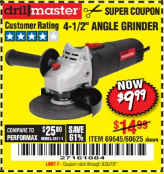 "Harbor Freight Coupon 4-1/2"" ANGLE GRINDER Lot No. 95578/69645/60625 Expired: 8/20/18 - $9.99"