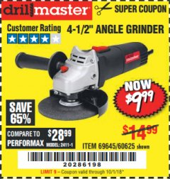 "Harbor Freight Coupon 4-1/2"" ANGLE GRINDER Lot No. 95578/69645/60625 Expired: 10/1/18 - $9.99"