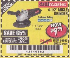 "Harbor Freight Coupon 4-1/2"" ANGLE GRINDER Lot No. 95578/69645/60625 Expired: 8/25/18 - $9.99"