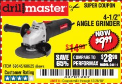 "Harbor Freight Coupon 4-1/2"" ANGLE GRINDER Lot No. 95578/69645/60625 Expired: 12/26/18 - $9.99"