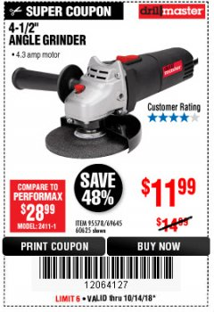 "Harbor Freight Coupon 4-1/2"" ANGLE GRINDER Lot No. 95578/69645/60625 Expired: 10/14/18 - $11.99"
