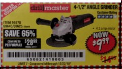 "Harbor Freight Coupon 4-1/2"" ANGLE GRINDER Lot No. 95578/69645/60625 Expired: 12/22/18 - $9.99"