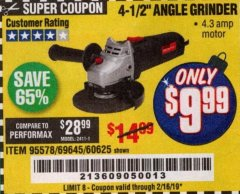 "Harbor Freight Coupon 4-1/2"" ANGLE GRINDER Lot No. 95578/69645/60625 Expired: 2/16/19 - $9.99"