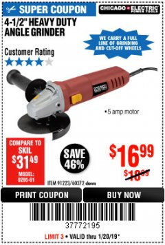 "Harbor Freight Coupon 4-1/2"" ANGLE GRINDER Lot No. 95578/69645/60625 Expired: 1/20/19 - $16.99"
