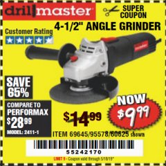 "Harbor Freight Coupon 4-1/2"" ANGLE GRINDER Lot No. 95578/69645/60625 Expired: 5/18/19 - $9.99"