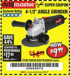"Harbor Freight Coupon 4-1/2"" ANGLE GRINDER Lot No. 95578/69645/60625 Expired: 6/5/19 - $9.99"