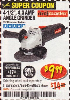 "Harbor Freight Coupon 4-1/2"" ANGLE GRINDER Lot No. 95578/69645/60625 Expired: 7/31/19 - $9.99"