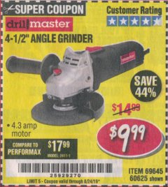 "Harbor Freight Coupon 4-1/2"" ANGLE GRINDER Lot No. 95578/69645/60625 Expired: 8/24/19 - $9.99"