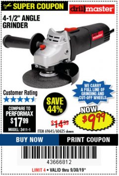 "Harbor Freight Coupon 4-1/2"" ANGLE GRINDER Lot No. 95578/69645/60625 Expired: 9/30/19 - $9.99"