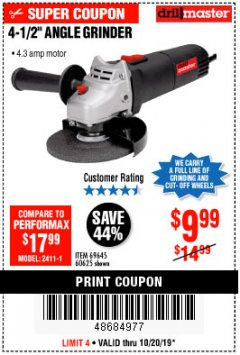 "Harbor Freight Coupon 4-1/2"" ANGLE GRINDER Lot No. 95578/69645/60625 Expired: 10/20/19 - $9.99"
