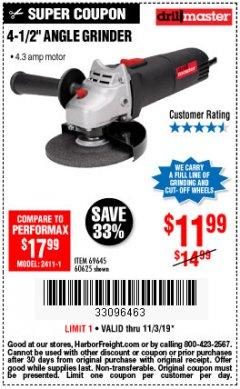"Harbor Freight Coupon 4-1/2"" ANGLE GRINDER Lot No. 95578/69645/60625 Expired: 11/3/19 - $11.99"