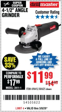 "Harbor Freight Coupon DRILLMASTER 4-1/2"" ANGLE GRINDER Lot No. 95578/69645/60625 Expired: 3/8/20 - $11.99"