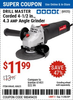 "Harbor Freight Coupon DRILLMASTER 4-1/2"" ANGLE GRINDER Lot No. 95578/69645/60625 Expired: 11/30/20 - $11.99"