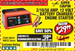 Harbor Freight Coupon 12 VOLT, 2/10/50 AMP BATTERY CHARGER/ENGINE STARTER Lot No. 66783/60581/60653/62334 Expired: 12/26/18 - $29.99