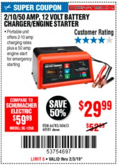 Harbor Freight Coupon 12 VOLT, 2/10/50 AMP BATTERY CHARGER/ENGINE STARTER Lot No. 66783/60581/60653/62334 Expired: 2/3/19 - $29.99