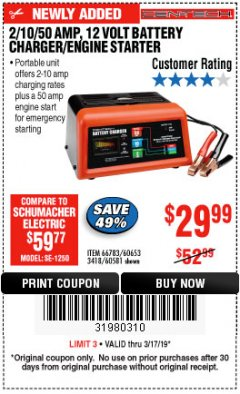 Harbor Freight Coupon 12 VOLT, 2/10/50 AMP BATTERY CHARGER/ENGINE STARTER Lot No. 66783/60581/60653/62334 Expired: 3/17/19 - $29.99