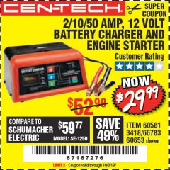 Harbor Freight Coupon 12 VOLT, 2/10/50 AMP BATTERY CHARGER/ENGINE STARTER Lot No. 66783/60581/60653/62334 Expired: 10/3/19 - $29.99