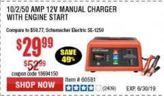 Harbor Freight Coupon 12 VOLT, 2/10/50 AMP BATTERY CHARGER/ENGINE STARTER Lot No. 66783/60581/60653/62334 Expired: 6/30/19 - $29.99