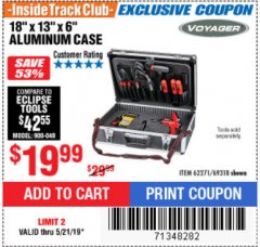 "Harbor Freight ITC Coupon 18"" x 6"" x 13"" ALUMINUM CASE WITH FOAM INSERTS Lot No. 62271/69318 Dates Valid: 12/31/69 - 5/21/19 - $19.99"