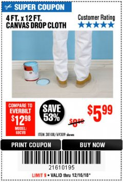 Harbor Freight Coupon 4 FT. x 12 FT. CANVAS DROP CLOTH Lot No. 69309/38108 Expired: 12/16/18 - $5.99