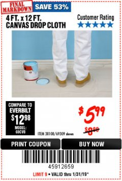 Harbor Freight Coupon 4 FT. x 12 FT. CANVAS DROP CLOTH Lot No. 69309/38108 Expired: 1/31/19 - $5.99
